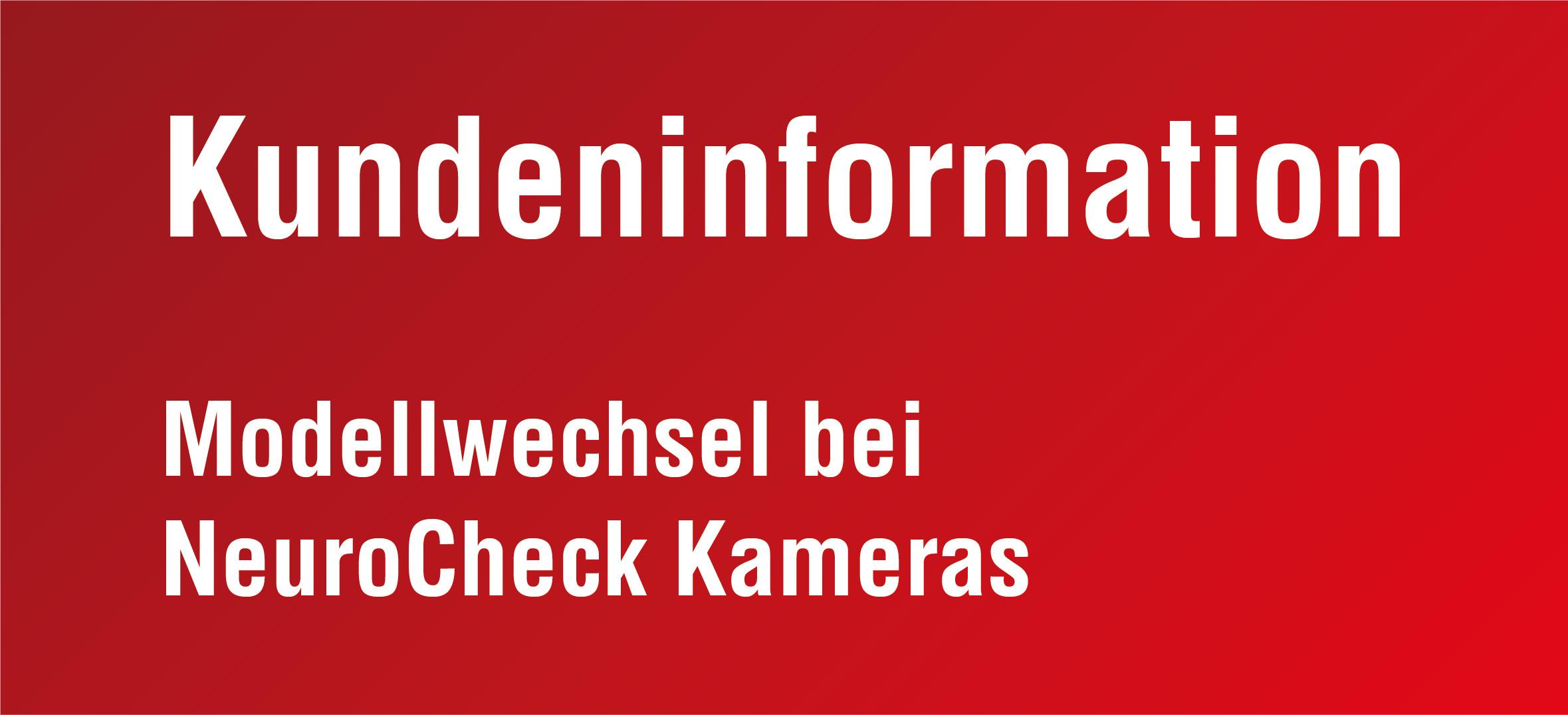 NeuroCheck Kundeninformation Kamera Modellwechsel (Foto © NeuroCheck)