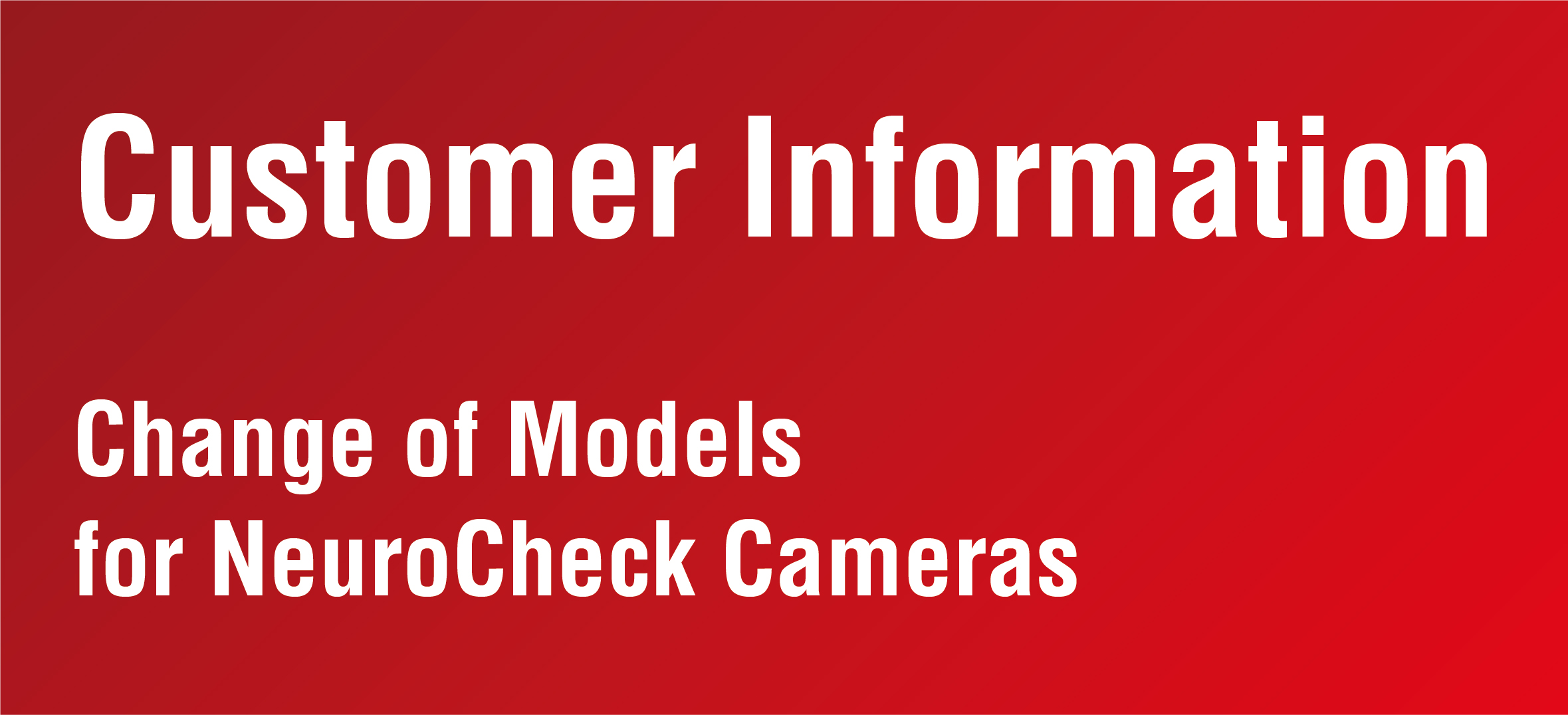 NeuroCheck Customer Information Change of Camera Models (Image © NeuroCheck)