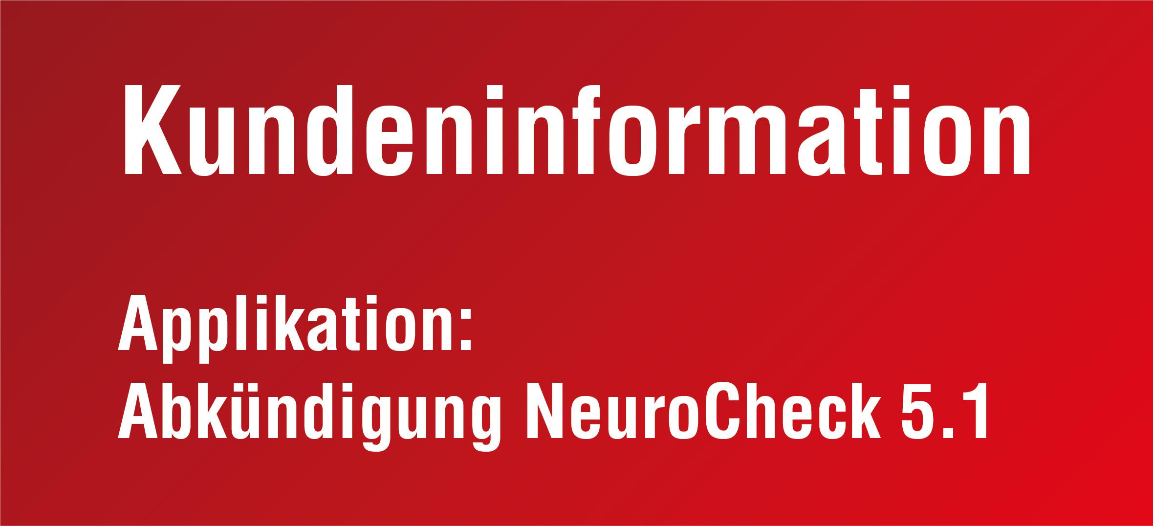 NeuroCheck Kundeninformation - Abkündigung NeuroCheck 5.1 (Foto © NeuroCheck)
