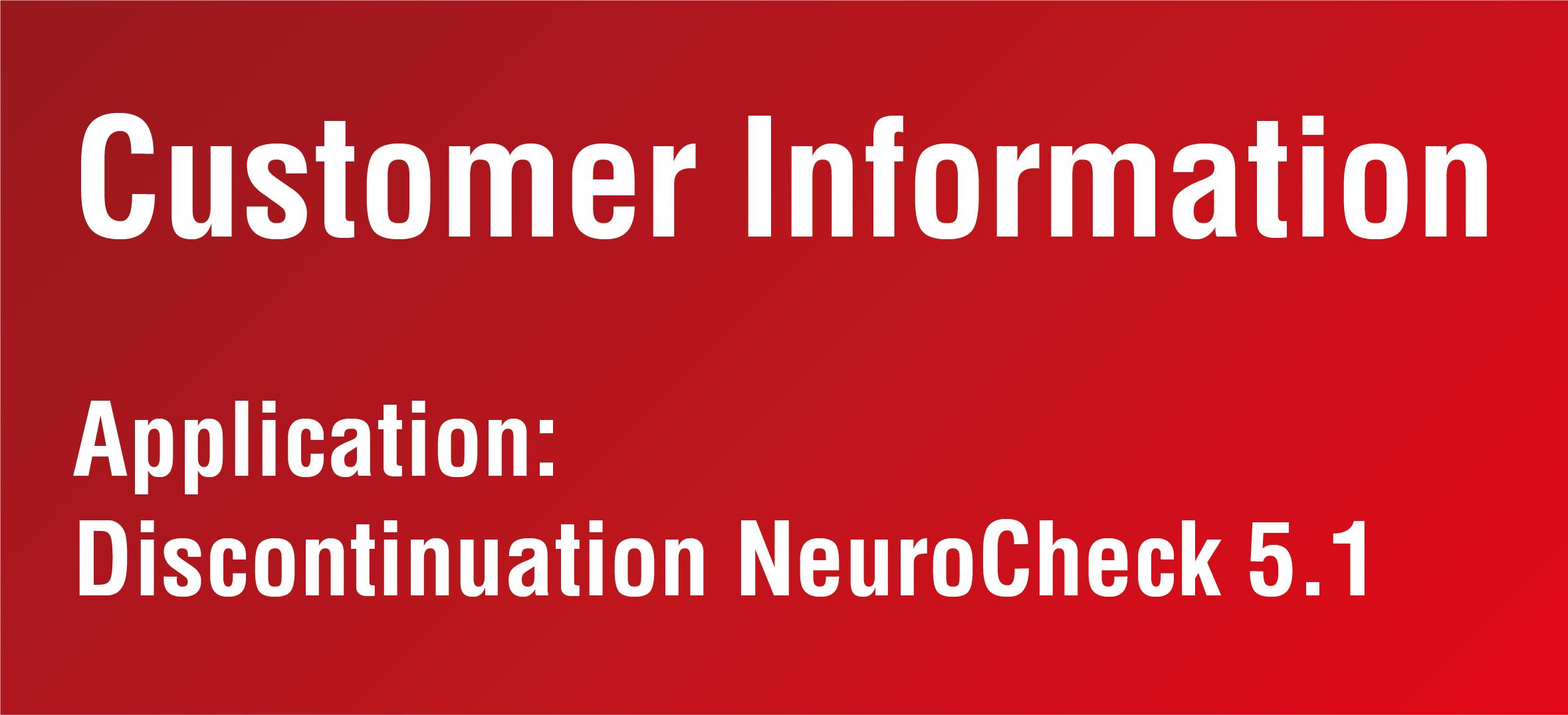 NeuroCheck - Customer Information Discontinuation NeuroCheck 5.1 (Image © NeuroCheck)